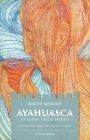 Ayahuasca - La Liana degli Spiriti