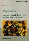 Ayurveda - La Medicina dell'Armonia tra l'Uomo e l'Universo