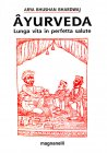 Ayurveda - Lunga vita in perfetta salute
