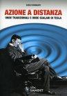 Azione A Distanza. Onde Tradizionali E Onde Scalari Tesla - Carlo Bramanti