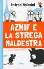 Aznif e la Strega Maldestra Andrea Molesini