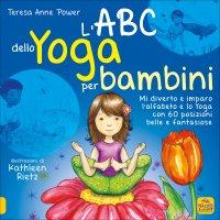 L'ABC dello Yoga per Bambini Teresa Anne Power