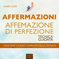 Affermazioni - Affermazione di Perfezione (Audiolibro) Robert James
