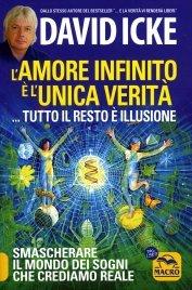 L'Amore Infinito è l'Unica Verità - David Icke