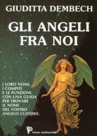 Gli Angeli fra noi Giuditta Dembech