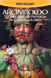 Arcimboldo - La Pittura Alchemica dell'Immortalità - eBook Michele Proclamato