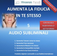 Aumenta la Fiducia in Te Stesso (Audiocorso Mp3) Vincenzo Fanelli