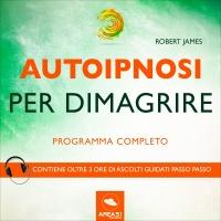 Autoipnosi per Dimagrire (Audiolibro Mp3)