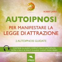 Autoipnosi per manifestare la Legge di Attrazione AudioLibro Mp3