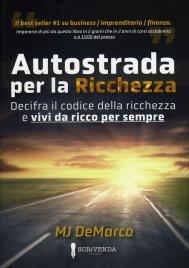 Autostrada per la Ricchezza - MJ Demarco