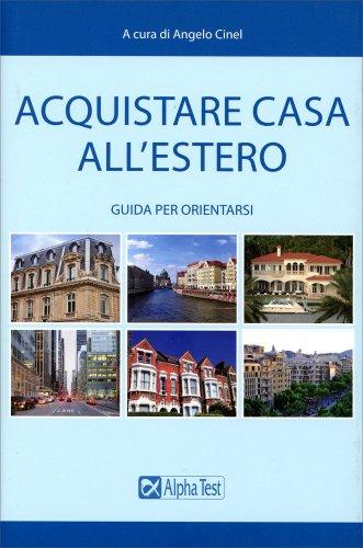 Acquistare casa all 39 estero libro di angelo cinel for Acquistare piani casa