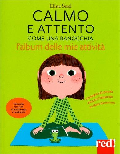 Giardino Zen Bambini : Calmo e attento come una ranocchia eline snel libro