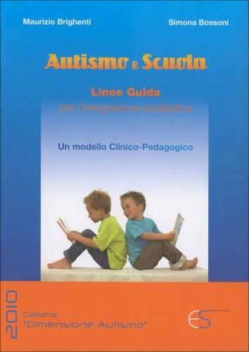 Autismo e Scuola - Libro di M.Brighenti e S.Bossoni