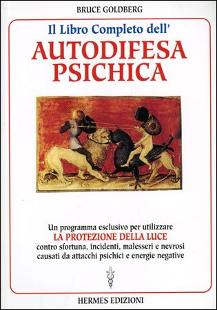 Il libro completo dell 39 autodifesa psichica bruce goudberg - Energie negative casa ...