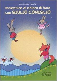 Avventure al chiaro di luna con giulio coniglio nicoletta costa - Il giardino al chiaro di luna ...