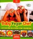Baby Vegan Chef Lucia Calia