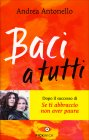 Baci a Tutti A. Antonello e F. Antonello