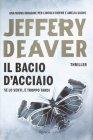 Il Bacio d'Acciaio - Jeffery Deaver