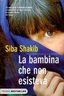 La Bambina che Non Esisteva Siba Shakib