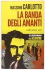 La Banda degli Amanti - Massimo Carlotto