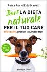 Barf la Dieta Naturale per il Tuo Cane Petra Rus