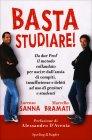Basta Studiare! Marcello Bramati Lorenzo Sanna