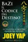 Bazi - Il Codice del Destino - Volume 1 Joey Yap