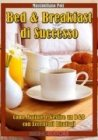 Bed & Breakfast di Successo (eBook)