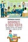Benvenuti a Casa Vostra (eBook) Patrizia Gucci