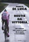 Bestie da Vittoria - Danilo Di Luca