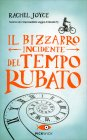 Il Bizzarro Incidente del Tempo Rubato Rachel Joyce