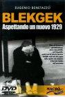 BlekGek - Aspettando un Nuovo 1929 - DVD Eugenio Benetazzo