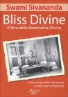 Bliss Divine - Il Libro della Beatitudine Divina Swami Sivananda