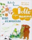 Bobbo all'Avventura Roberto Piumini