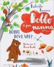 Bobbo, Dove Vai? Roberto Piumini