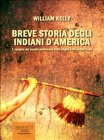 Breve Storia degli Indiani d'America (eBook) William Kelly