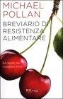 Breviario di Resistenza Alimentare - Michael Pollan