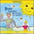 Bribr�, il Bambino pi� Buono del Mondo