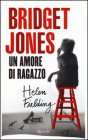 Bridget Jones. Un Amore di Ragazzo - Helen Fielding