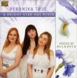 A Bright Star Has Risen Perunika Trio