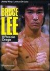 Bruce Lee - Il Piccolo Drago