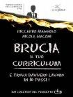 Brucia il Tuo Curriculum (eBook) Riccardo Maggiolo, Nicola Giaconi