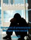 Bullismo: Strumenti di Prevenzione dell'Operatore Sociale (eBook) Lina Daniela Bevacqua