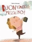 Buon Viaggio, Piccolino! Beatrice Alemagna
