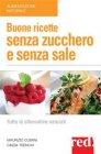 Buone Ricette Senza Zucchero e Senza Sale (eBook) Maurizio Cusani,Cinzia Trenchi