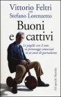 Buoni e Cattivi - Vittorio Feltri, Stefano Lorenzetto