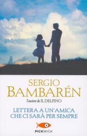 Lettera a un'Amica che ci Sarà per Sempre Sergio Bambarén