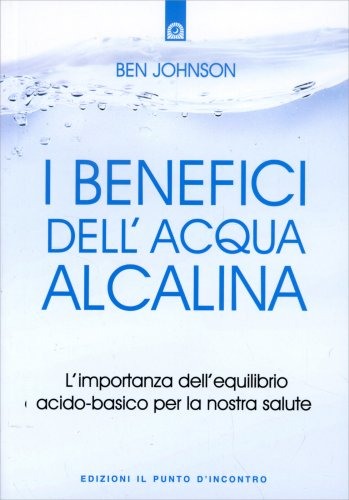 I Benefici dell'Acqua Alcalina - Libro di Ben Johnson