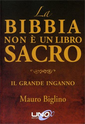 La Bibbia Non È un Libro Sacro - Libro di Mauro Biglino