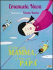 C'era una Mamma, C'era un Papà... Emanuela Nava